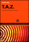 T. A. Z. The Temporary Autonomous Zone, Ontological Anarchy, Poetic Terrorism